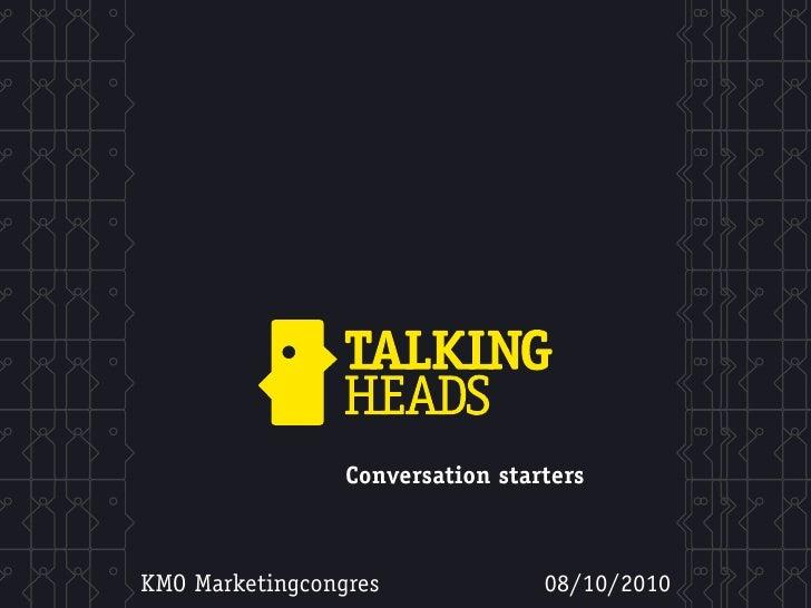 Conversation starters    KMO Marketingcongres              08/10/2010