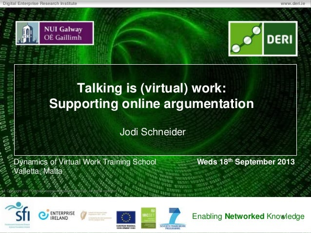 Talking is (virtual) work -supporting online argumentation--2013-09-18 Malta virtual work