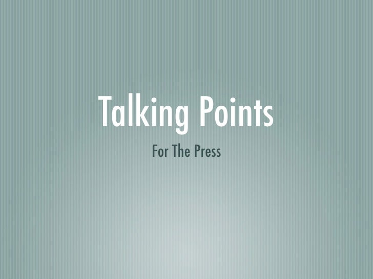 Talking Points    For The Press