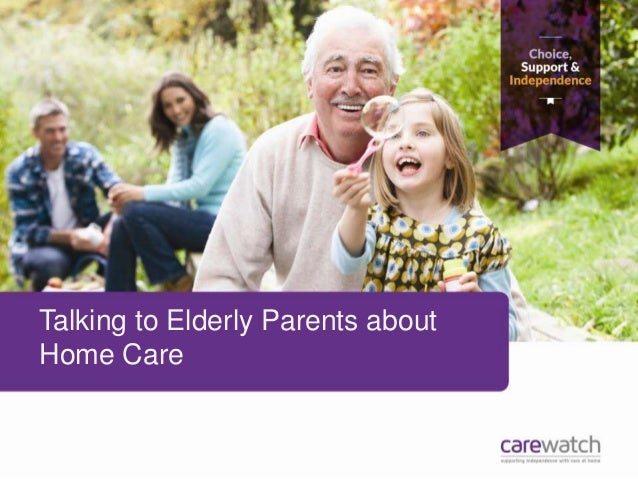 Talking to Elderly Parents about Home Care