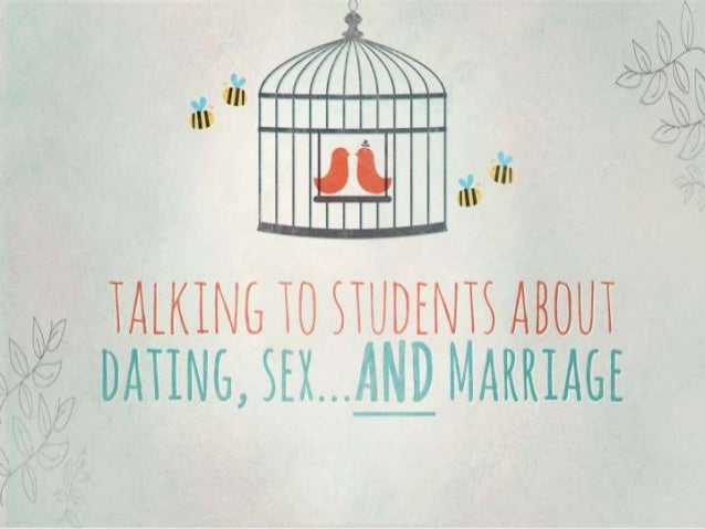 Talking to students about dating, sex...and marriage