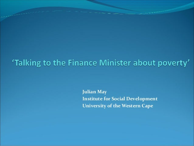 Julian MayInstitute for Social DevelopmentUniversity of the Western Cape