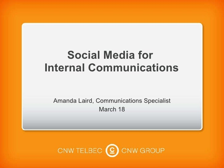 Social Media for  Internal Communications Amanda Laird, Communications Specialist March 18