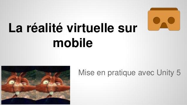 La réalité virtuelle sur mobile Mise en pratique avec Unity 5