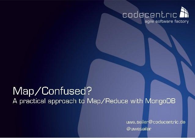 Map/Confused? A practical approach to Map/Reduce with MongoDB