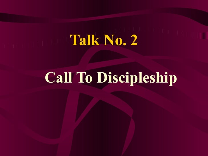 Talk no. 2, Call to Discipleship