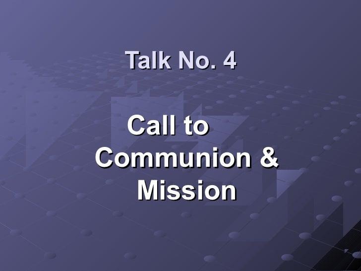 Talk No. 4  Call toCommunion &   Mission