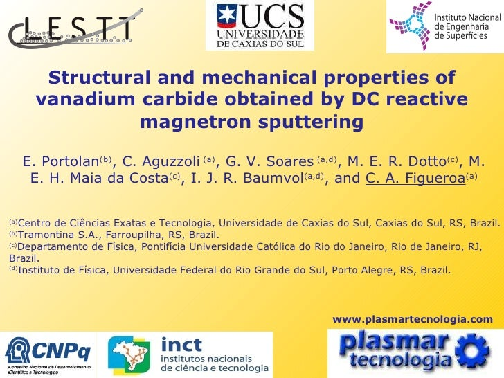 Structural and mechanical properties of vanadium carbide obtained by DC reactive magnetron sputtering E. Portolan (b) , C....