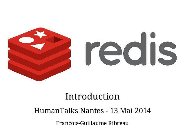 Introduction HumanTalks Nantes - 13 Mai 2014 Francois-Guillaume Ribreau