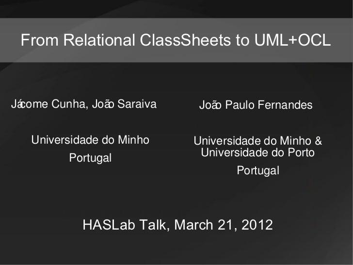 From Relational ClassSheets to UML+OCLJá come Cunha, Joã Saraiva                o           Joã Paulo Fernandes           ...