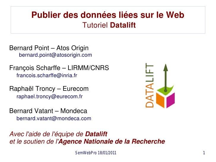 Publier des données liées sur le Web                               Tutoriel DataliftBernard Point – Atos Origin   bernard....