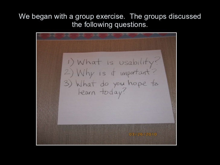 We began with a group exercise.  The groups discussed the following questions.