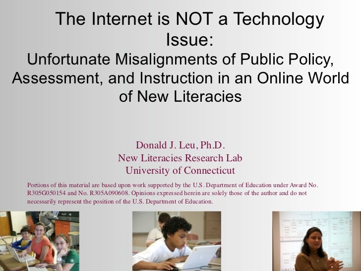 The Internet is NOT a Technology                          Issue:  Unfortunate Misalignments of Public Policy,Assessment, a...