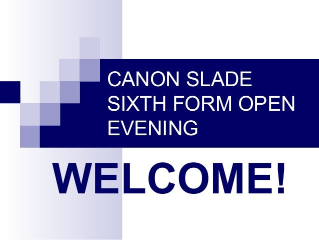 CANON SLADE SIXTH FORM OPEN EVENING WELCOME!