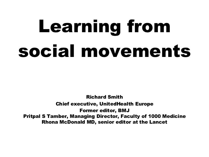 Learning fromsocial movements                       Richard Smith            Chief executive, UnitedHealth Europe         ...