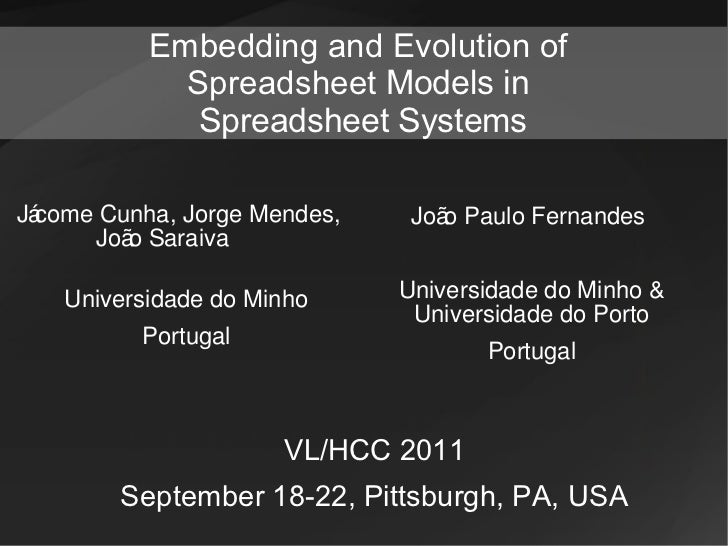 Embedding and Evolution of            Spreadsheet Models in             Spreadsheet SystemsJá come Cunha, Jorge Mendes,   ...