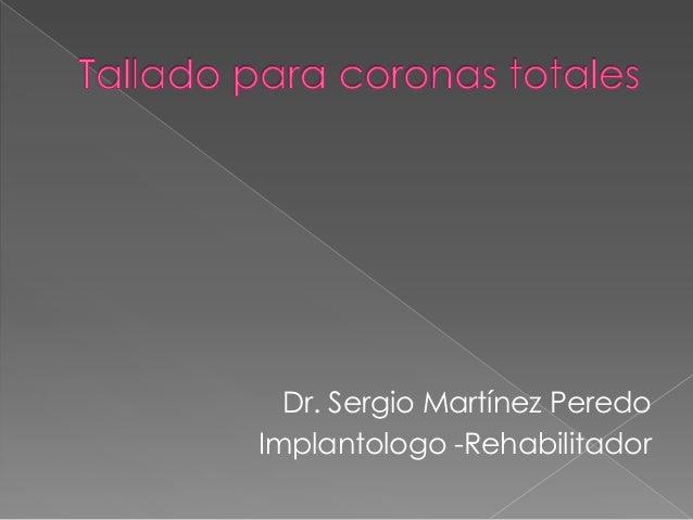 Dr. Sergio Martínez PeredoImplantologo -Rehabilitador