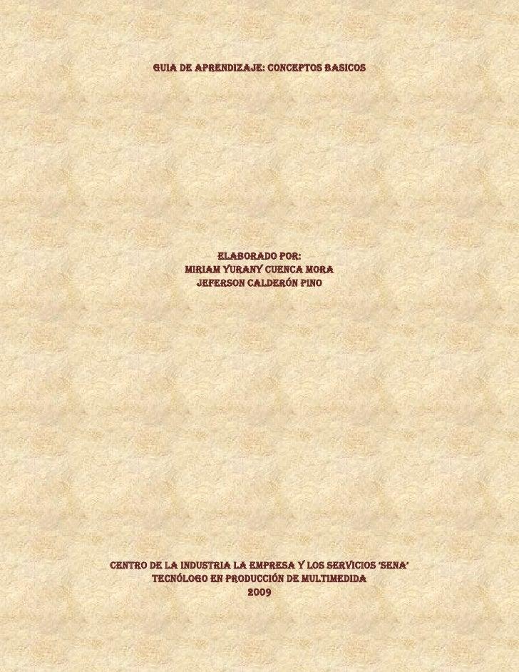 guia de aprendizaje: conceptos basicos<br />Elaborado por:<br />Miriam yurany cuenca mora<br />Jeferson calderón pino<br /...