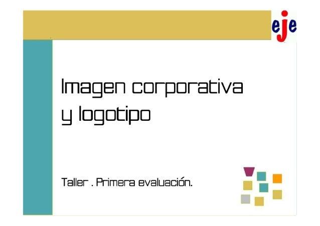 Imagen corporative g Ingcltipo  Taller .  Prima-a avaluacién.