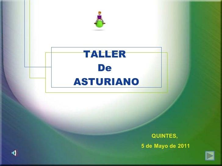 TALLER  De  ASTURIANO QUINTES,  5 de Mayo de 2011