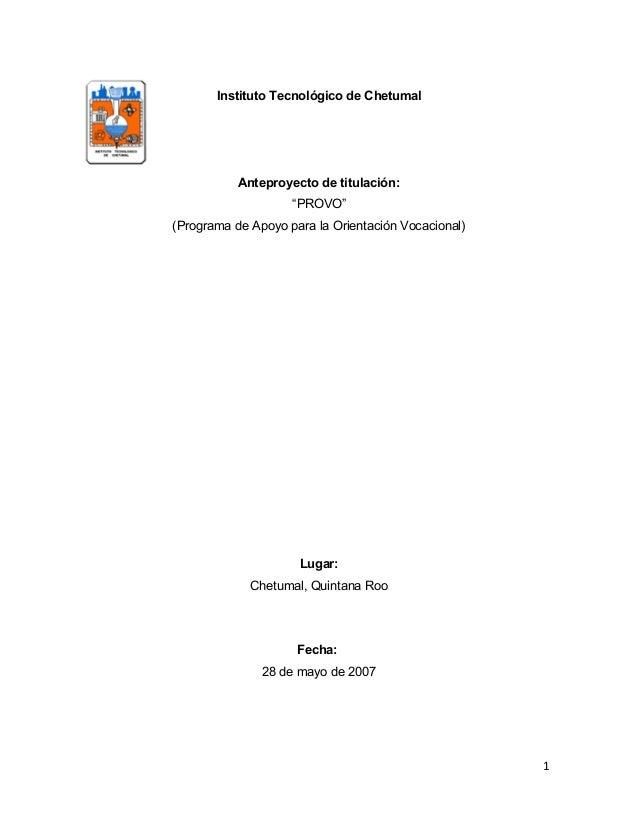 """Instituto Tecnológico de Chetumal  Anteproyecto de titulación:  """"PROVO""""  (Programa de Apoyo para la Orientación Vocacional..."""