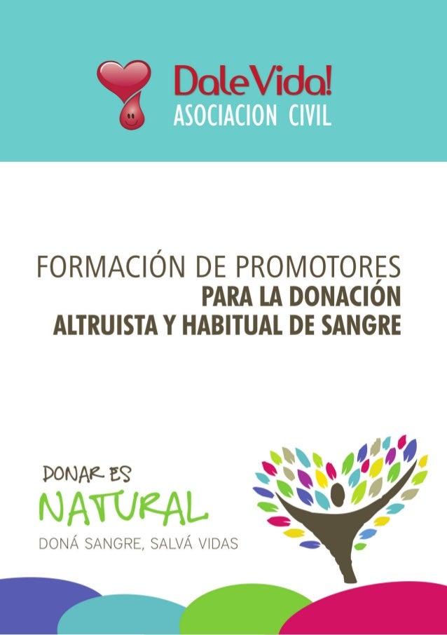 FORMACIÓN DE PROMOTORES PARA LA DONACIÓN ALTRUISTA Y HABITUAL DE SANGRE DALE VIDA