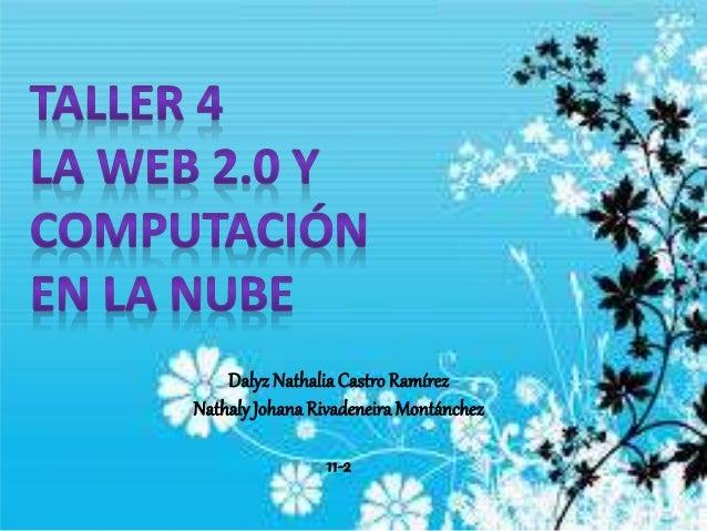 Dalyz NathaliaCastroRamírez NathalyJohanaRivadeneira Montánchez 11-2
