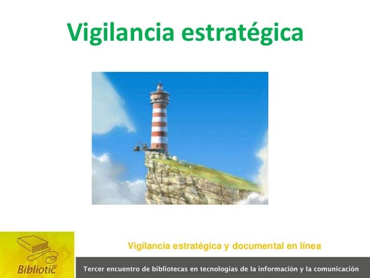 Vigilancia estratégica <br />Vigilancia estratégica y documental en línea<br />