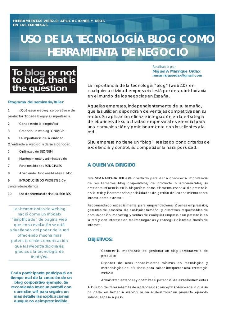 HERRAMIENTAS WEB2.0: APLICACIONES Y USOS     EN LAS EMPRESAS         USO DE LA TECNOLOGÍA BLOG COMO             HERRAMIENT...