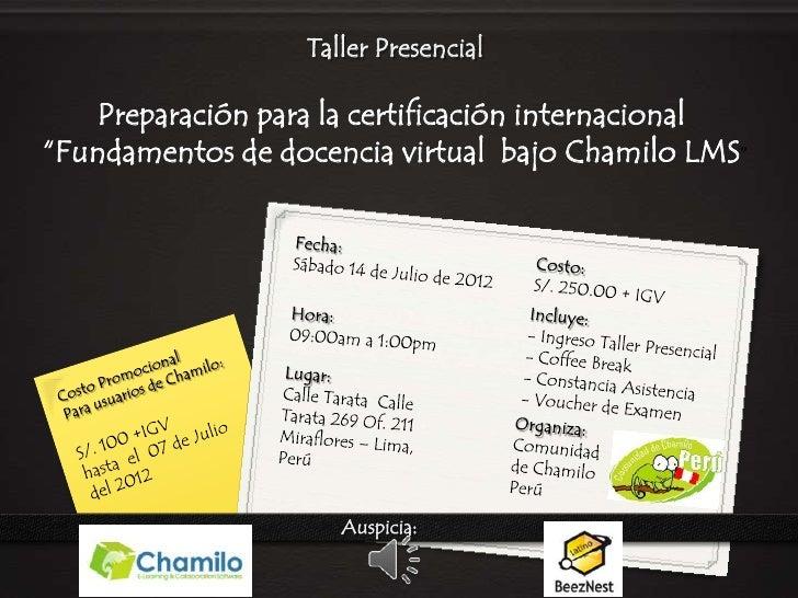 """Taller Presencial   Preparación para la certificación internacional""""Fundamentos de docencia virtual bajo Chamilo LMS""""     ..."""