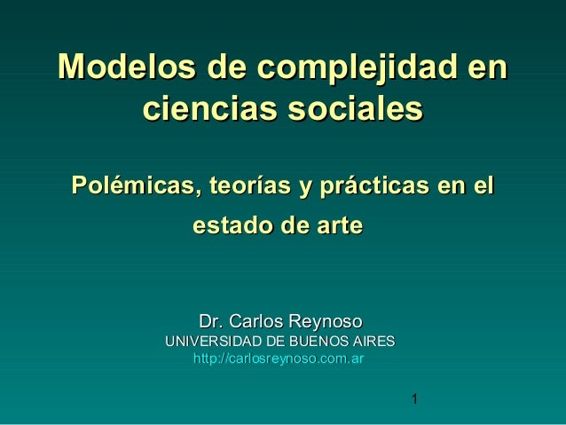 1 Modelos de complejidad enModelos de complejidad en ciencias socialesciencias sociales Polémicas, teorías y prácticas en ...
