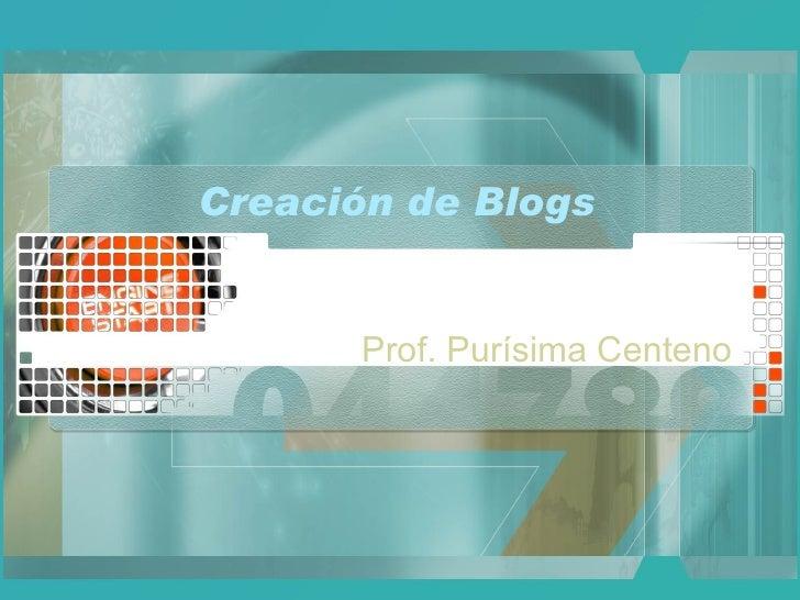 Creación de Blogs Prof. Purísima Centeno
