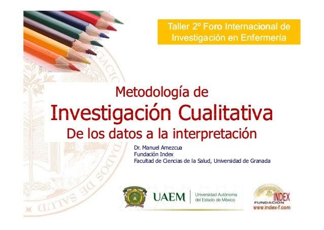 Metodología deMetodología de InvestigaciónInvestigación CualitativaCualitativa Taller 2ºTaller 2º Foro Internacional deFor...