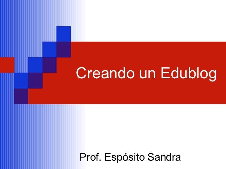 Creando un Edublog Prof. Espósito Sandra