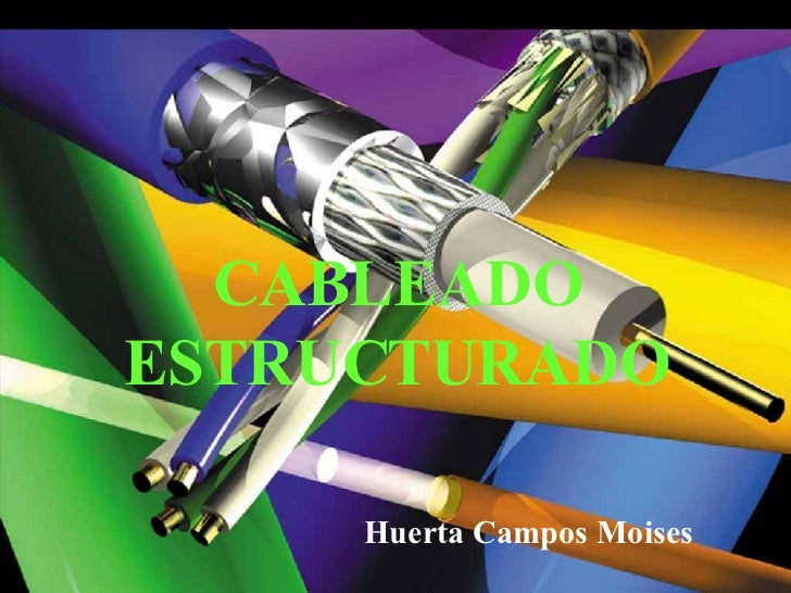 CABLEADO ESTRUCTURADO Huerta Campos Moises