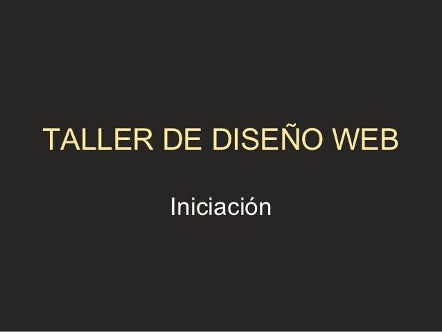 TALLER DE DISEÑO WEB       Iniciación