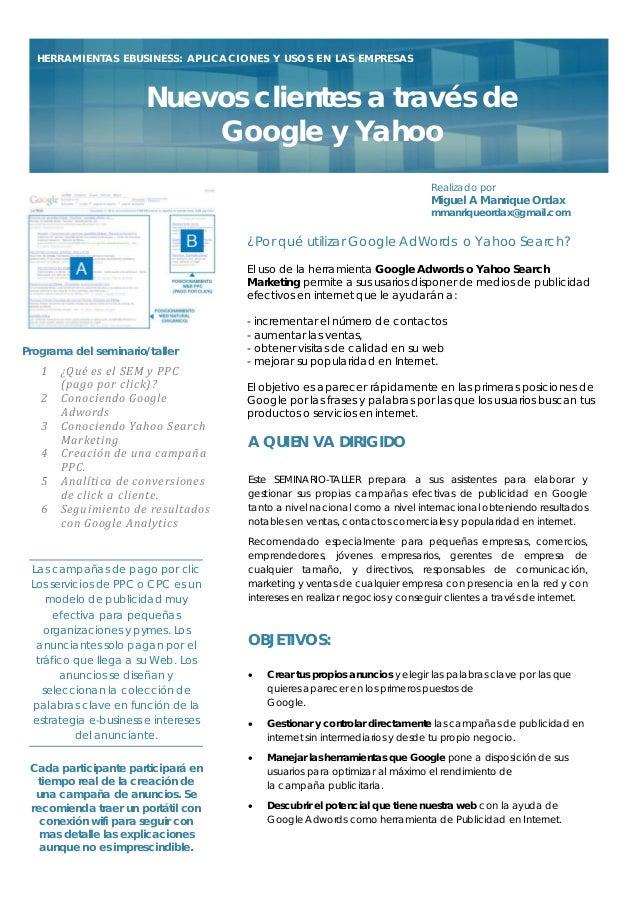 HERRAMIENTAS EBUSINESS: APLICACIONES Y USOS EN LAS EMPRESAS  Nuevos clientes a través de Google y Yahoo Realizado por  Mig...