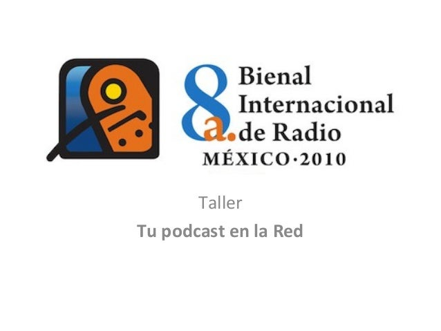 Taller podcast Bienal Int. Radio 2010
