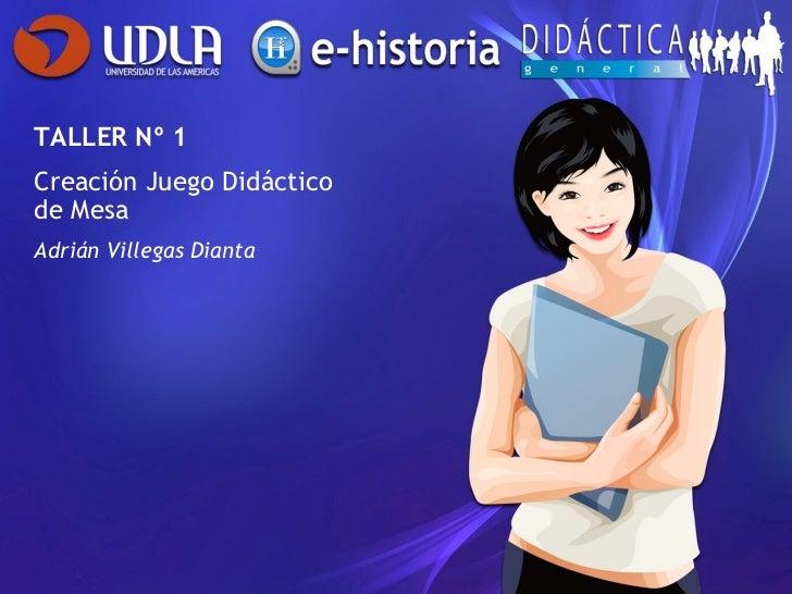 TALLER Nº 1 Creación Juego Didáctico de Mesa Adrián Villegas Dianta