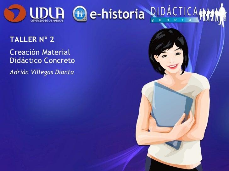 TALLER Nº 2 Creación Material Didáctico Concreto Adrián Villegas Dianta