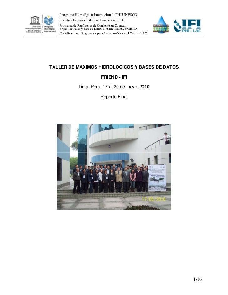 Programa Hidrológico Internacional, PHI UNESCO   Iniciativa Internacional sobre Inundaciones, IFI   Programa de Regímenes ...