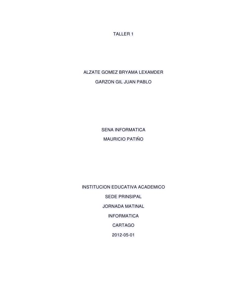 TALLER 1ALZATE GOMEZ BRYAMA LEXAMDER     GARZON GIL JUAN PABLO       SENA INFORMATICA        MAURICIO PATIÑOINSTITUCION ED...