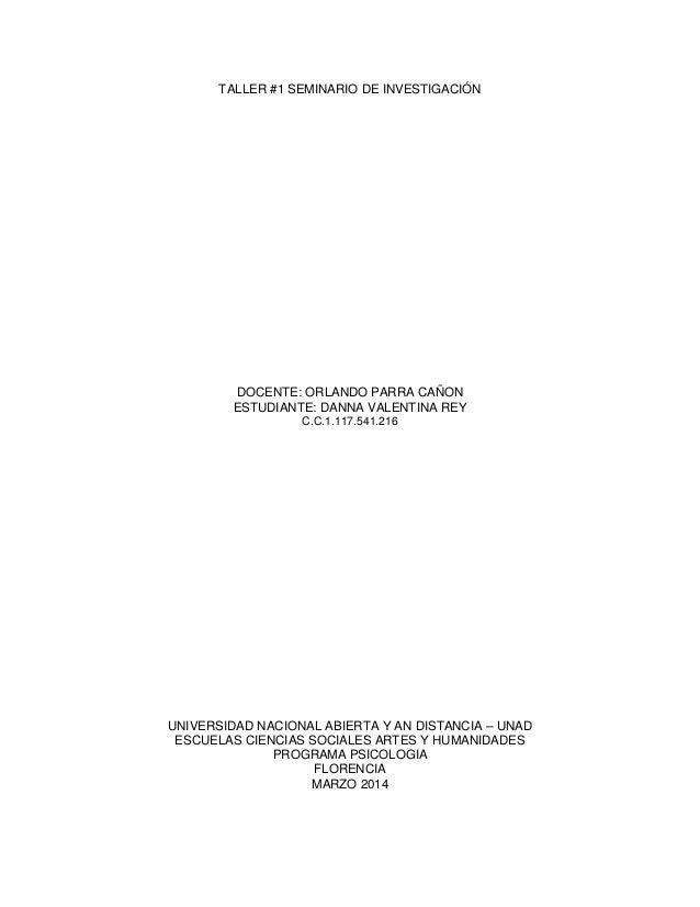 TALLER #1 SEMINARIO DE INVESTIGACIÓN DOCENTE: ORLANDO PARRA CAÑON ESTUDIANTE: DANNA VALENTINA REY C.C.1.117.541.216 UNIVER...