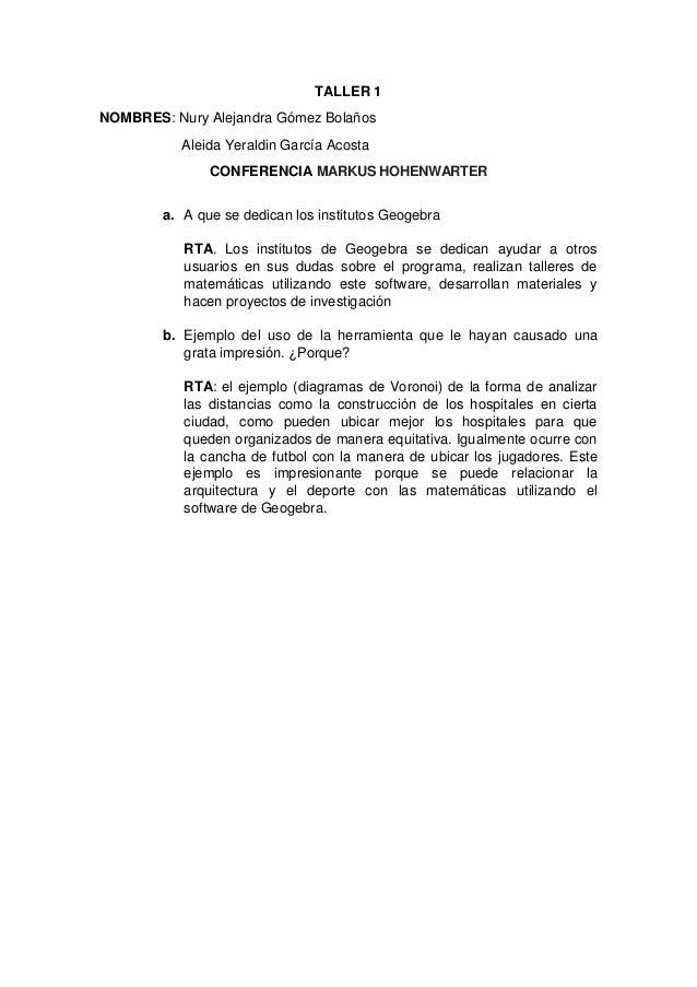 TALLER 1  NOMBRES: Nury Alejandra Gómez Bolaños  Aleida Yeraldin García Acosta  CONFERENCIA MARKUS HOHENWARTER  a. A que s...