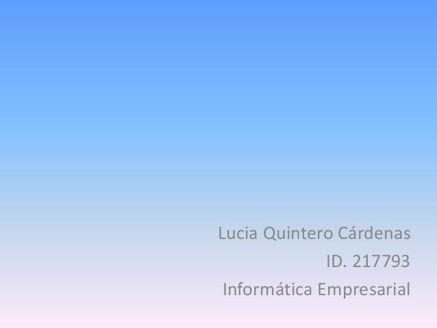 Lucia Quintero Cárdenas ID. 217793 Informática Empresarial