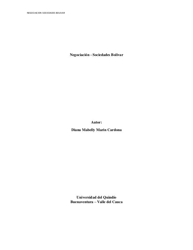 NEGOCIACION SOCIEDADES BOLIVAR  Negociación - Sociedades Bolivar  Autor: Diana Mabelly Marin Cardona  Universidad del Quin...