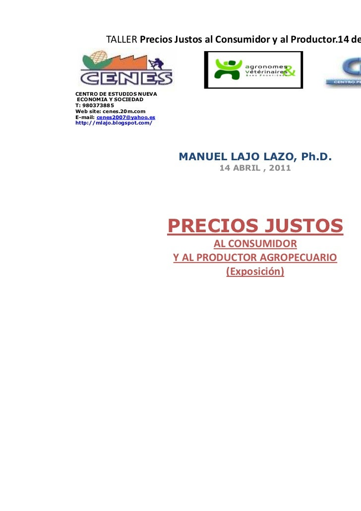 TALLER Precios Justos al Consumidor y al Productor.14 de Abril de 2011CENTRO DE ESTUDIOS NUEVAECONOMIA Y SOCIEDADT: 980373...