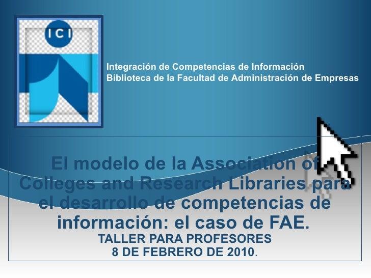 El modelo de la Association of Colleges and Research Libraries para el desarrollo de competencias de información: el caso ...