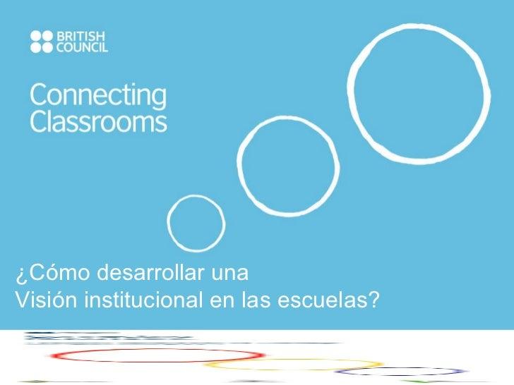 ¿Cómo desarrollar una  Visión institucional en las escuelas?