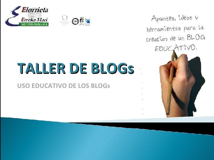 TALLER DE BLOGs USO EDUCATIVO DE LOS BLOGs